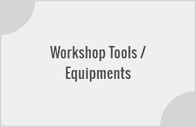 Workshop Tools / Equipments